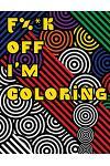 F%*k Off I?m Coloring
