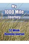 My 1000 Mile Journey 52 Week Running: Large 8.5 x 11
