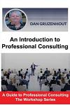 An Introduction to Professional Consulting: The Art of Finding Clients and Securing Engagements