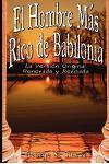El Hombre Mas Rico de Babilonia : La Version Original Renovada y Revisada