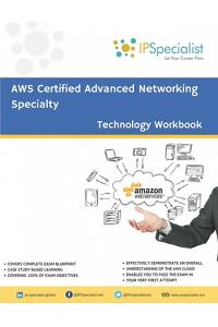 AWS Certified Advanced Networking Specialty Workbook: Exam: ANS C00
