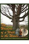 The Wonders of a Walk in the Woods: One Man's Inspired Journey to Protect and Enjoy the Woods and Wildlife