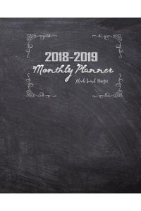 2018-2019 Monthly Planner Black Board Design: Monthly Planner and Personal Organizers July 2018 to December 2019 Calendar