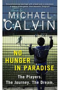 No Hunger in Paradise: The Players. the Journey. the Dream.