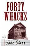 Forty Whacks: Forty Whacks