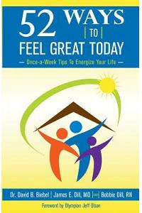 52 Ways to Feel Great Today: Once-A-Week Tips to Energize Your Life
