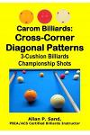 Carom Billiards: Cross-Corner Diagonal Patterns: 3-Cushion Billiards Championship Shots