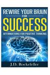 Rewire Your Brain For Success: Affirmations for Positive Thinking