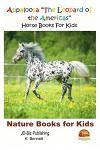 Appaloosa the Leopard of the Americas - Horse Books for Kids