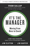 It's the Manager: Gallup Finds the Quality of Managers and Team Leaders Is the Single Biggest Factor in Your Organization's Long-Term Su