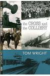 The Cross and the Colliery :