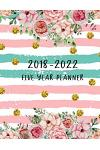 2018-2022 Five Year Planner: Five Year Monthly, 60 Months Calendar Yearly Goals Monthly, Agenda Planner for the Next Five Years, Planner for Colleg