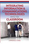 Integrating Information & Communications Technologies Into the Classroom