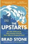 The Upstarts : Uber, Airbnb and the Battle for the New Silicon Valley