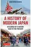 A History of Modern Japan: In Search of a Nation: 1850 to the Present