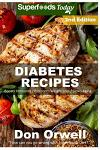 Diabetes Recipes: Over 240 Diabetes Type-2 Quick & Easy Gluten Free Low Cholesterol Whole Foods Diabetic Recipes full of Antioxidants &