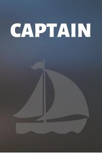 Captain: Sailing Journal & Ship Notebook - Captain Diary To Write In (110 Lined Pages, 6 x 9 in) Gift For School, Students, Ins