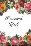 Password Book: Internet Password Logbook - Pocket Size Password Organizer - Beautiful Glossy Floral Finish -108 pages Alphabetically