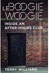 Le Boogie Woogie: Inside an After-Hours Club
