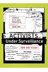 Activists Under Surveillance: The FBI Files