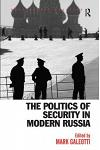 The Politics of Security in Modern Russia