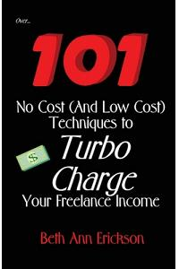 101 No Cost (And Low Cost) Techniques To Turbo Charge Your Freelance Income