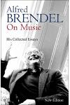 Alfred Brendel on Music: Collected Essays