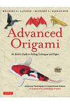 Advanced Origami: An Artist's Guide to Folding Techniques and Paper: Origami Book with 15 Original and Challenging Projects: Instruction