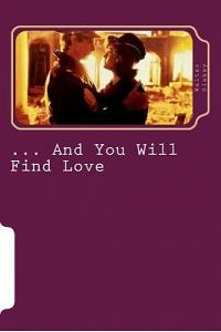 ... and You Will Find Love