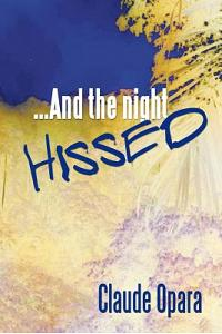 ...and the Night Hissed