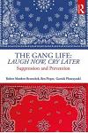 The Gang Life: Laugh Now, Cry Later: Suppression and Prevention