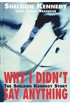 Why I Didn't Say Anything: The Sheldon Kennedy Story