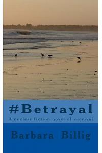 #betrayal: A Fiction Novel of Survival