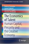 The Economics of Talent: Human Capital and the Creative Economy
