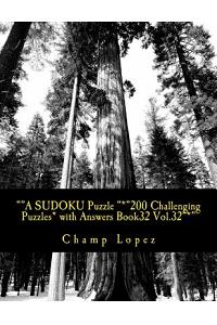 A Sudoku Puzzle *200 Challenging Puzzles* with Answers Book32 Vol.32*: A Sudoku Puzzle *200 Challenging Puzzles* with Answers Book32 Vol.32*