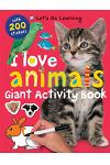 Let's Go Learning: I Love Animals: Giant Activity Book with 200 Stickers