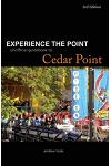 Experience the Point: Unofficial Guidebook to Cedar Point