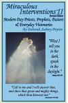 Miraculous Interventions II, Revised Edition: Modern Day Priests, Prophets, Pastors & Everyday Visionaries