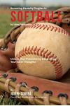 Become Mentally Tougher In Softball by Using Meditation: Unlock Your Potential by Controlling Your Inner Thoughts