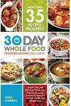 30 Day Whole Food Pressure Cooker Challenge: Quick, Easy and Delicious Whole Food Electric Pressure Cooker Recipes for Vibrant Health and Weight Loss