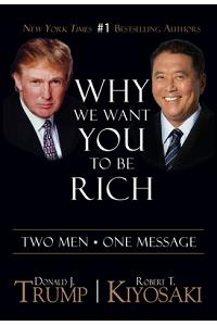 Why We Want You to Be Rich: Two Men a One Message