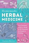 Homemade Herbal Medicine: Your Essential Guide to Herbs & DIY Remedies for Health & Healing
