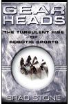 Gearheads: The Turbulent Rise of Robotic Sports (Original)