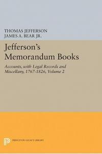 Jefferson's Memorandum Books, Volume 2: Accounts, with Legal Records and Miscellany, 1767-1826