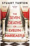The Seven Deaths of Evelyn Hardcastle : Waterstones Thriller of the Month