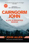 Cairngorm John: A Life in Mountain Rescue: 10th Anniversary Edition