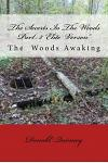 The Secerts In The Woods Part 2: The Awaking One '' Elite Verison''