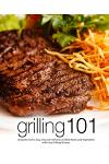 Grilling 101: Using the Grill Is Easy. Discover Delicious Grilled Meats and Vegetables with Easy Grilling Recipes