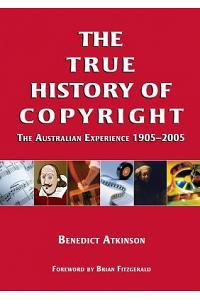 The True History of Copyright: The Australian Experience