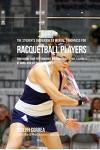 The Students Guidebook To Mental Toughness For Racquetball Players: Enhancing Your Performance Through Meditation, Calmness Of Mind, And Stress Manage